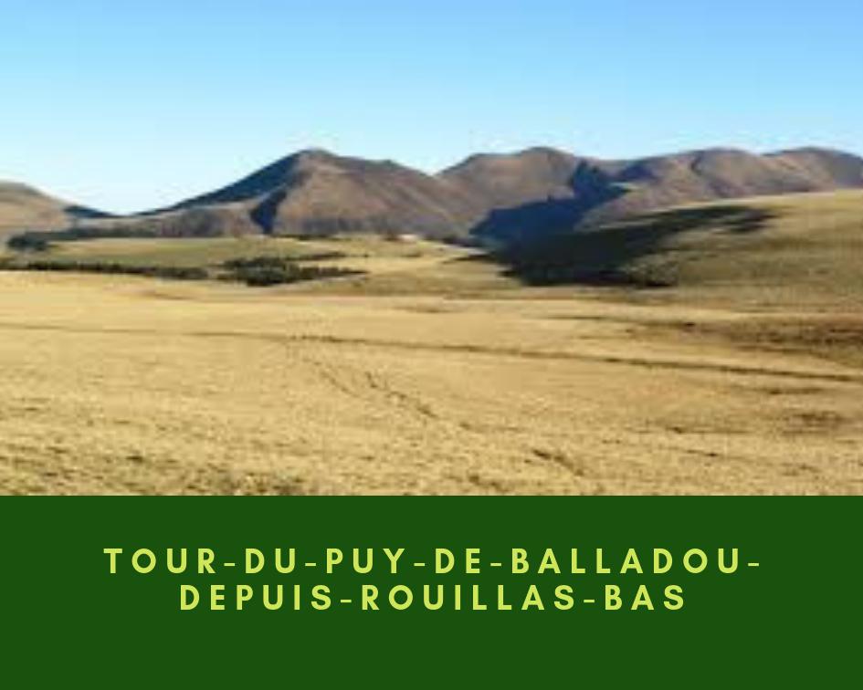Tour du Puy de Balladou depuis Rouillas-bas